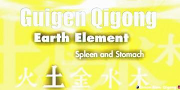 Guigen Chinese Medical Qigong – Part 2 Earth Element