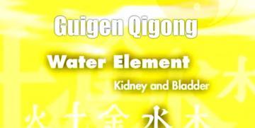 Guigen Chinese Medical Qigong – Water Element Part 4